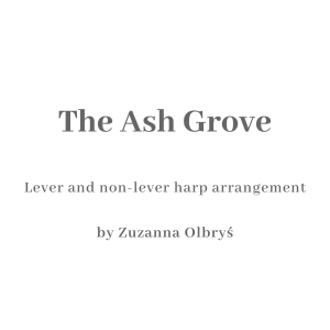 The Ash Grove cover - lever and non-lever harp arrangement by Zuzanna Olbrys